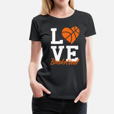 Womens Basketball love basketball - Women's Premium T-Shirt