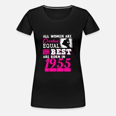 1c6d1ed8c 1955-The best women are born in 1955 Women's Premium T-Shirt ...