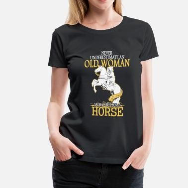 Ride Horse Sayings Old Woman Rides A Horse - Women's Premium T-Shirt
