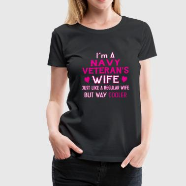 Navy Veteran Wife Navy Veteran s wife - Women's Premium T-Shirt