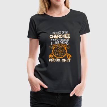 The Blood Of The Cherokee T Shirt - Women's Premium T-Shirt
