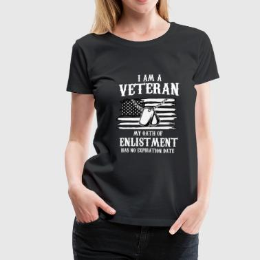 Enlistment Veteran I Am A Veteran My Oath Of Enlistment T Shirt - Women's Premium T-Shirt