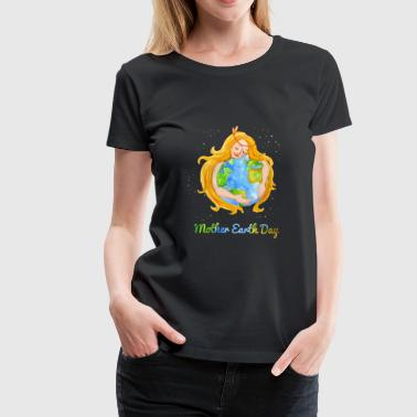Earth Day 2017 Mother Earth Day Earth day 2017 Shirt - Women's Premium T-Shirt
