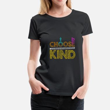Wonder Choose To Be Kind Anti-Bullying Spread Kindness - Women's Premium T-Shirt
