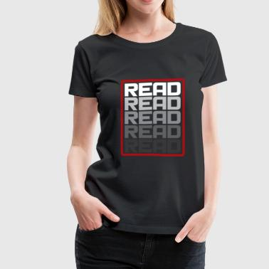 Read Read Read funny reading gift present - Women's Premium T-Shirt