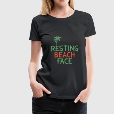 Resting Beach Face Holiday Funny Quote - Women's Premium T-Shirt