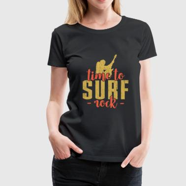 Time to Surf Rock awesome gift music lover - Women's Premium T-Shirt