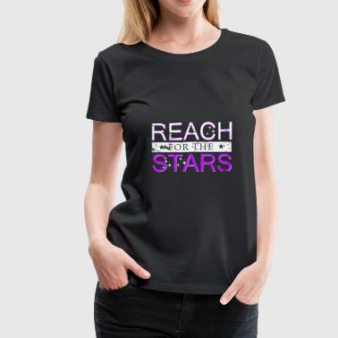 Reach for the Stars cute quote gift idea christmas - Women's Premium T-Shirt