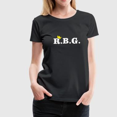 R.B.G. Ruth Bader Ginsburg Design With Crown - Women's Premium T-Shirt