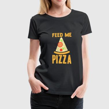 Feed me Pizza food lover gift christmas - Women's Premium T-Shirt