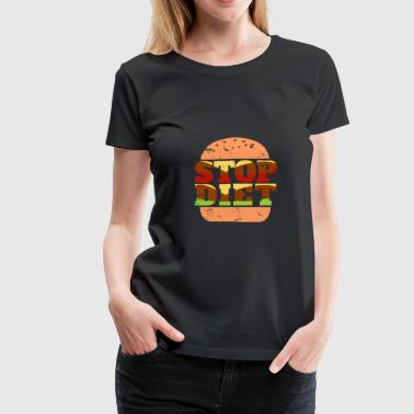I Love Meat Stop Diet Burger awesome gift christmas funny - Women's Premium T-Shirt