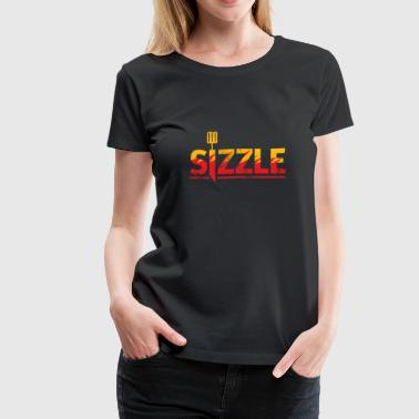 Sizzle steak gift christmas men cook chef - Women's Premium T-Shirt
