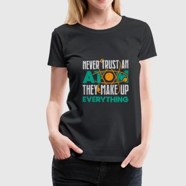 Funny physics quote nerd gift for christmas - Women's Premium T-Shirt