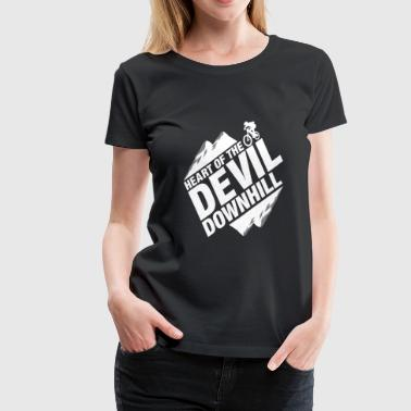 Heart of the Devil Downhill bicycle quote gift - Women's Premium T-Shirt