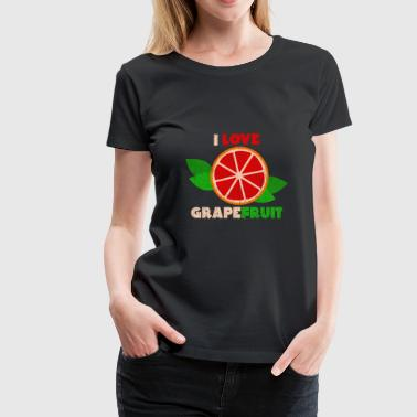 Orange Fruit I Love Grapefruit Gift Christmas Kids Summer - Women's Premium T-Shirt