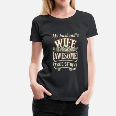 Lesbian Hens Night Lesbian - My husband's wife is freaking awesome - Women's Premium T-Shirt
