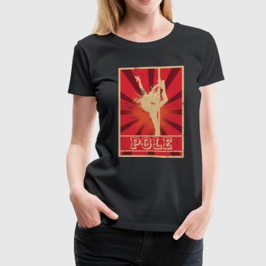 Pole Dance Propaganda - Women's Premium T-Shirt