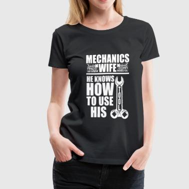 Mechanics Wife Shirt - Women's Premium T-Shirt