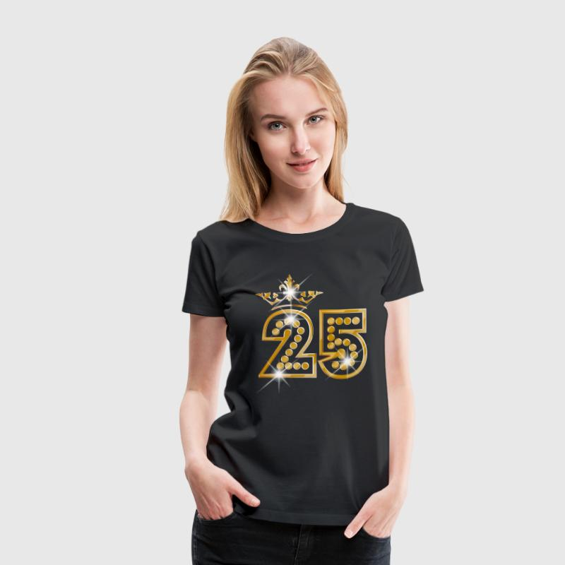 25 - Birthday - Queen - Gold - Burlesque - Women's Premium T-Shirt
