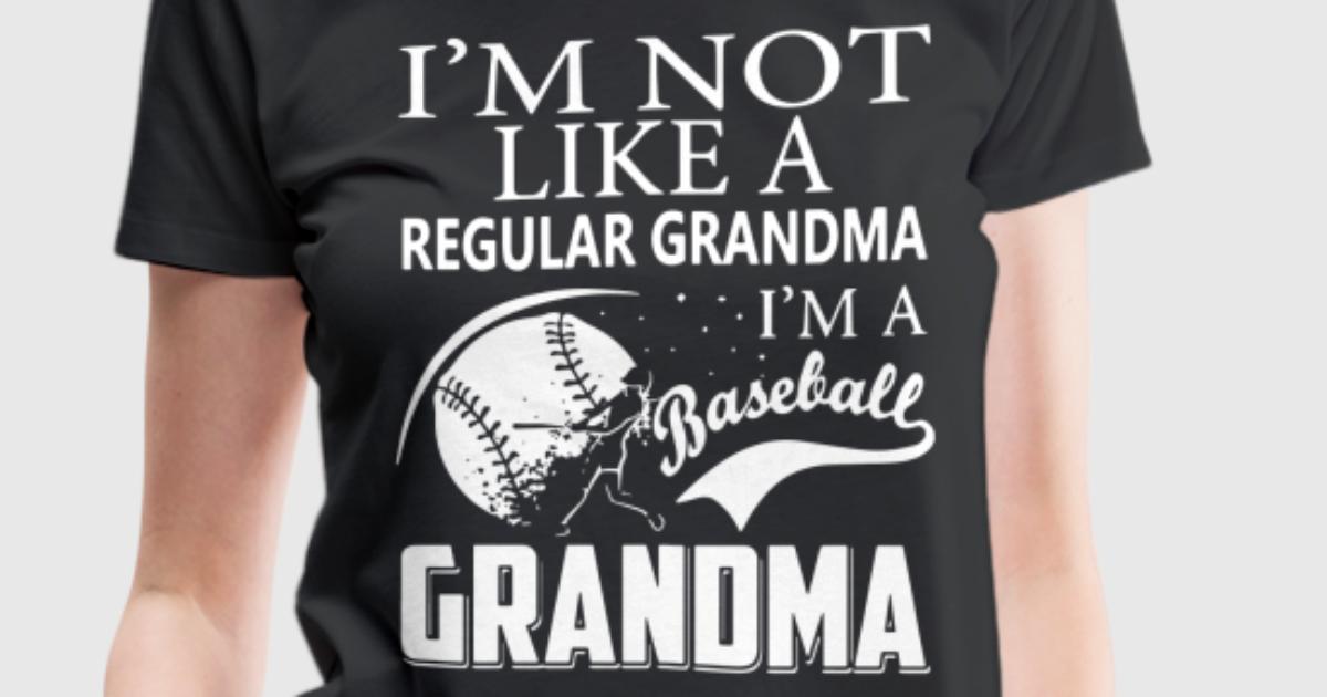 Finest I m not like a regular grandma i m a baseball gran by lindamattera  RS13