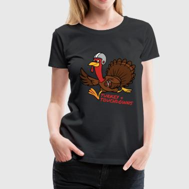 Turkey and Touchdowns Thanksgiving and Football - Women's Premium T-Shirt