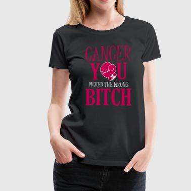 Cancer - you picked the wrong bitch - Women's Premium T-Shirt