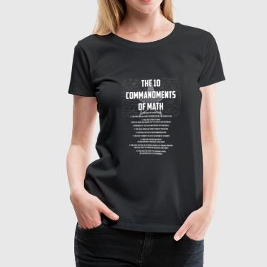 The 10 Commandments Of Math Gift - Women's Premium T-Shirt