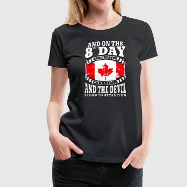 Canadian Band he 8th day god created canadians - Women's Premium T-Shirt