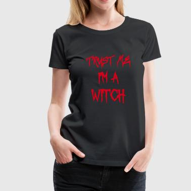 trust me im a witch - Women's Premium T-Shirt