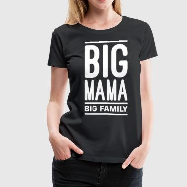Big Mama Big Family - Women's Premium T-Shirt