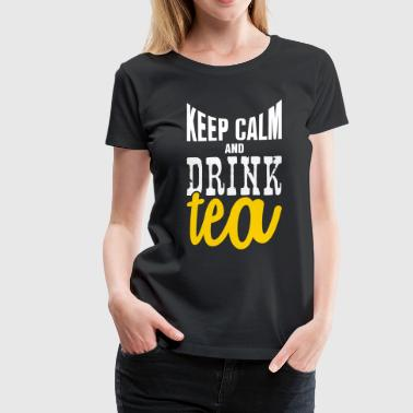 keep calm and drink tea - Women's Premium T-Shirt