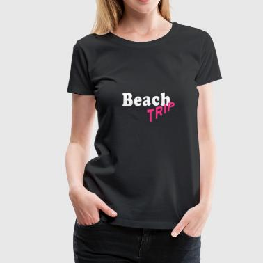 beach trip woman girls group celebrate gift - Women's Premium T-Shirt