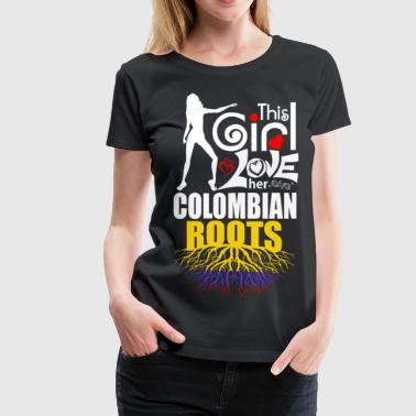This Girl Loves her Colombian Roots - Women's Premium T-Shirt