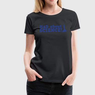 mad about science ! with test tube - Women's Premium T-Shirt