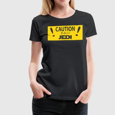 Caution Dad Is Jedi - Women's Premium T-Shirt