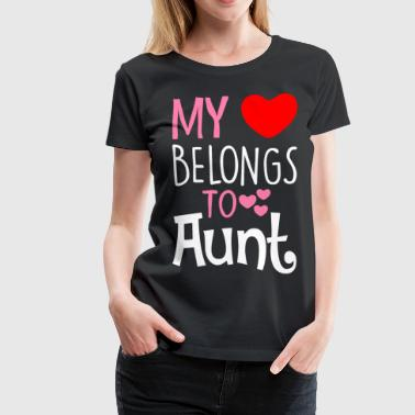 My Love Belongs To Aunt - Women's Premium T-Shirt