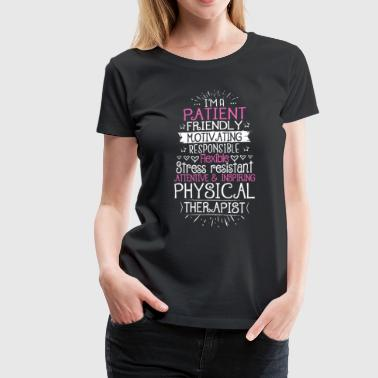 Physical Therapy Physical Therapist Gift Present - Women's Premium T-Shirt