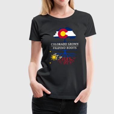 Colorado Grown with Filipino Roots Philippines Design - Women's Premium T-Shirt