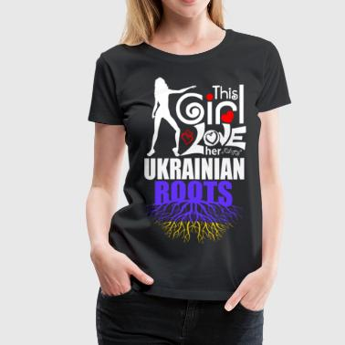 This Girl Loves her Ukrainian Roots - Women's Premium T-Shirt