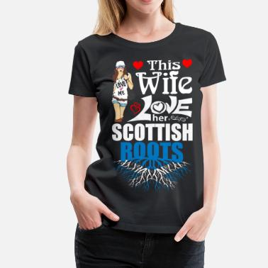 Scottish Wife This Wife Loves her Scottish Roots - Women's Premium T-Shirt