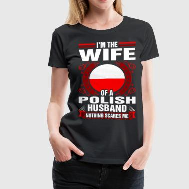 Im The Wife Of A Polish Husband - Women's Premium T-Shirt