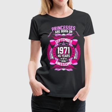 1971 Princesses Are Born On September 1971 46 Years - Women's Premium T-Shirt