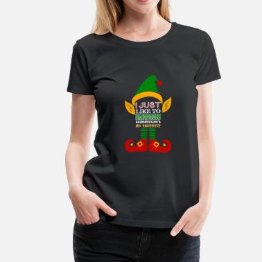 Hairdresser Christmas I Just Like To Hairdress Hairdressings My Favorite - Women's Premium T-Shirt