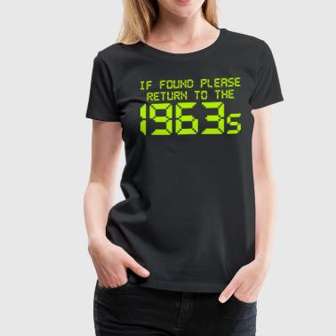 If Found Please Return To The 1963s - Women's Premium T-Shirt