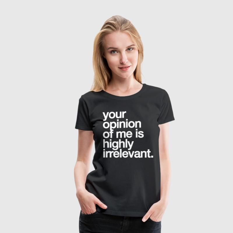 Your Opinion - Women's Premium T-Shirt