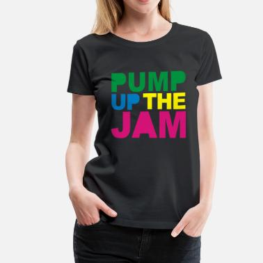 Pump Up The Jam Pump Up the Jam 80s - Women's Premium T-Shirt