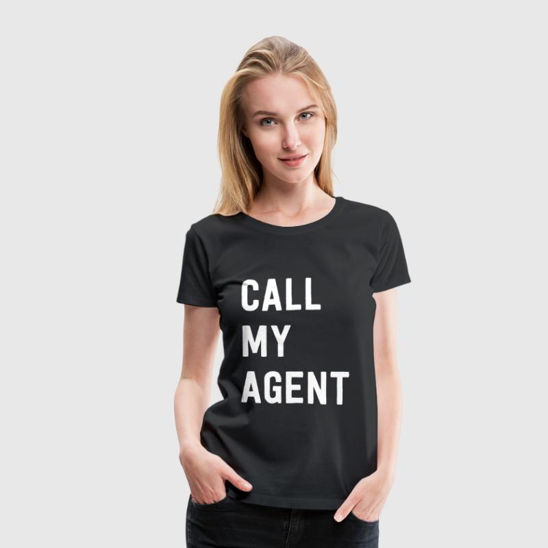 Call my agent - Women's Premium T-Shirt