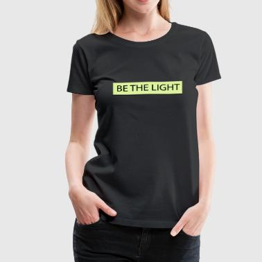 Light Co Be the light - Women's Premium T-Shirt