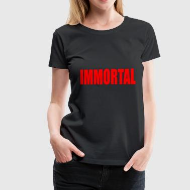 IMMORTAL - Women's Premium T-Shirt