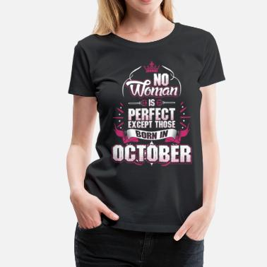 Woman No Woman Is Perfect Born In October - Women's Premium T-Shirt